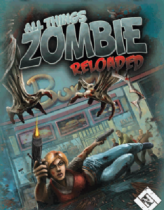 All Things Zombie : Reloaded - The Boardgame